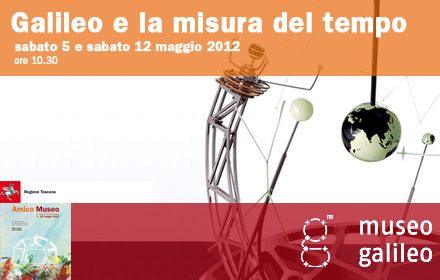 Amico Museo 2012 – Galileo and the Measurement of Time